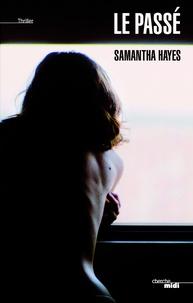 Samantha Hayes - Le passé.