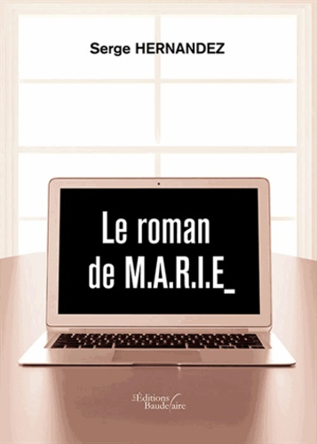 Samantha Hernandez - Le roman de M.A.R.I.E.
