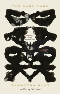 Samantha Hunt - The Dark Dark.