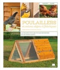 Samantha Johnson et Daniel Johnson - Poulaillers et autres objets à fabriquer - 16 projets pour des poules heureuses et en bonne santé !.