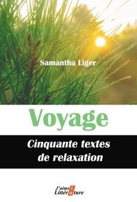 Samantha Liger - Voyage - Cinquante textes de relaxation.