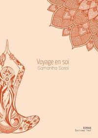Samantha Soreil - Voyage en soi.