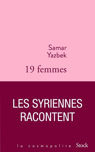 19 femmes. Les Syriennes racontent