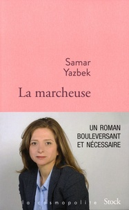 Samar Yazbek - La marcheuse.
