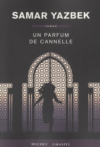 Samar Yazbek - Un parfum de cannelle.