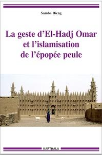 Samba Dieng - La geste d'El-Hadj Omar et l'islamisation de l'épopée peule.