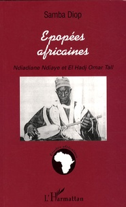 Epopées africaines - Ndiadiane Ndiaye et El Hadj Omar Tall.pdf