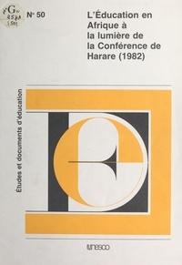 Samba Yacine Cisse - L'Éducation en Afrique à la lumière de la conférence de Harare (1982).