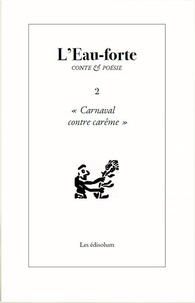 "Sambuc - L'Eau-forte N° 2 : ""Carnaval contre carême""."