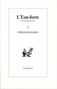 Sambuc - L'Eau-forte N° 4 : Ivresse bucolique.