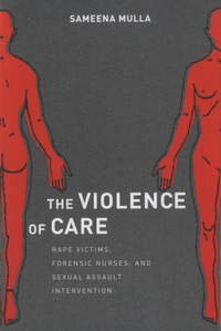 The Violence of Care - Rape Victims, Forensic Nurses, and Sexual Assault Intervention.pdf
