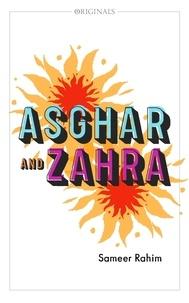 Sameer Rahim - Asghar and Zahra - A John Murray Original.