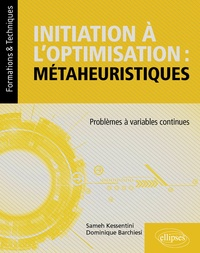 Sameh Kessentini et Dominique Barchiesi - Initiation à l'optimisation : métaheuristiques - Problèmes à variables continues.