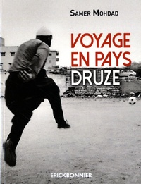 Samer Mohdad - Voyage en pays druze.