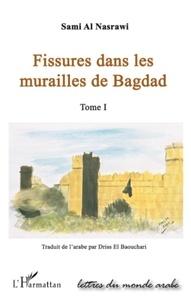 Sami Al Nasrawi - Fissures dans les murailles de Bagdad - Tome 1.