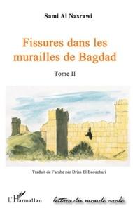 Sami Al Nasrawi - Fissures dans les murailles de Bagdad - Tome 2.