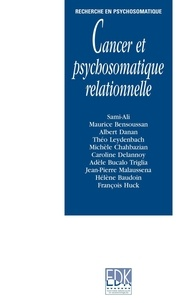 Sami-Ali et Maurice Bensoussan - Cancer et psychosomatique relationnelle.