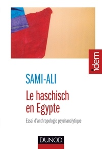 Sami-Ali - Le haschisch en Egypte - Essai d'anthropologie psychanalytique.