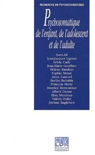Sami-Ali et Jean-Jacques Lignier - Psychosomatique de l'enfant, de l'adolescent et de l'adulte.