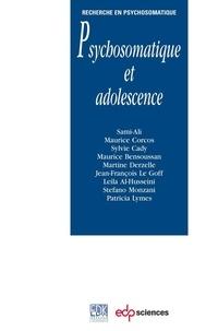 Sami Ali et Maurice Corcos - Psychosomatique et adolescence.