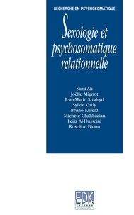 Sami-Ali et Joëlle Mignot - Sexologie et psychosomatique relationnelle.