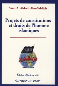 Sami Awad Aldeeb Abu-Sahlieh - Projets de constitutions et droits de l'homme islamiques.