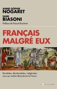 Sami Biasoni et Anne-Sophie Nogaret - Français malgré eux - Racialistes, décolonialistes, indigénistes : ceux qui veulent déconstruire la France.