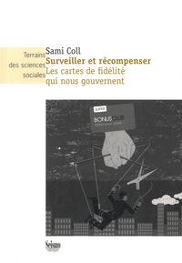 Sami Coll - Surveiller et récompenser - Les cartes de fidélité qui nous gouvernent.