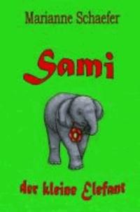 Sami - der kleine Elefant.