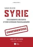 Sami Kleib - Syrie - Documents secrets d'une guerre programmée.