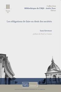 Sami Kouhaiz - Les obligations de faire en droit des sociétés.