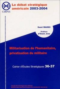 Sami Makki - Militarisation de l'humanitaire, privatisation du militaire.