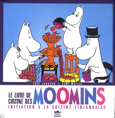 Sami Malila - Le livre de cuisine des Moomins - Initiation à la cuisine finlandaise.