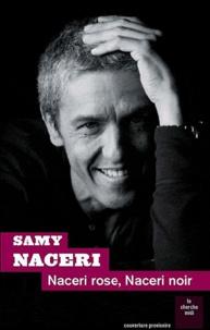 Sami Naceri - Naceri rose, Naceri noir.