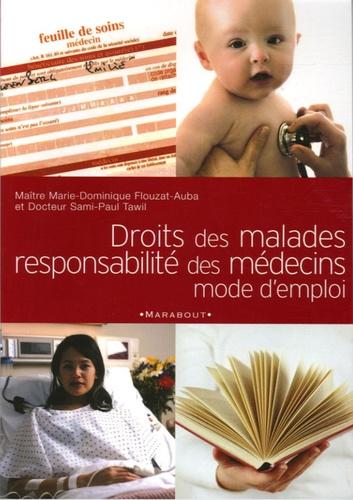 Sami-Paul Tawil et Marie-Dominique Flouzat-Auba - Droits des malades et responsabilité des médecins - Mode d'emploi.