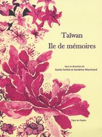 Samia Ferhat et Sandrine Marchand - Taïwan - Ile de mémoires.