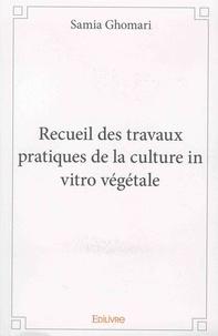 Recueil des travaux pratiques de la culture in vitro végétale - Samia Ghomari   Showmesound.org
