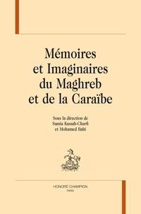 Samia Kassab-Charfi et Mohamed Bahi - Mémoires et imaginaires du Maghreb et de la Caraïbe.