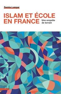 Samia Langar - Islam et école en France - Une enquête de terrain.