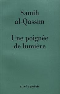 Samih Al-Qassim - Une poignée de lumière.