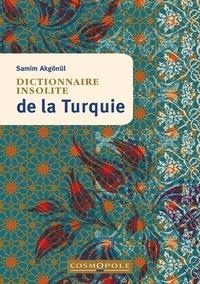 Samim Akgönül - Dictionnaire insolite de la Turquie.