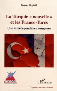 """Samim Akgönül - La Turquie """"nouvelle"""" et les Franco-Turcs - Une interdépendance complexe."""