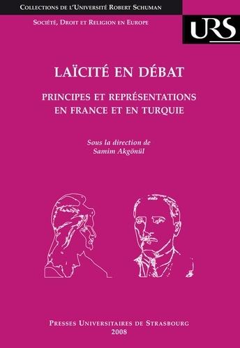 Laïcité en débat. Principes et représentations en France et en Turquie