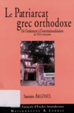 Samim Akgönül - Le Patriarcat grec orthodoxe de Constantinople - De l'isolement à l'internationalisation 1923-2003.