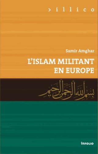 l u0026 39 islam militant en europe  samir amghar - decitre - livre