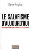 Samir Amghar - Le salafisme d'aujourd'hui - Mouvements sectaires en Occident.