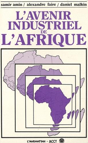 Samir Amin et Alexandre Faire - L'avenir industriel de l'Afrique.
