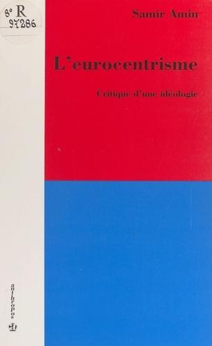 L'eurocentrisme : critique d'une idéologie