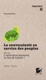 Samir Amin - La souveraineté au service des peuples - L'agriculture paysanne, la voie de l'avenir !.