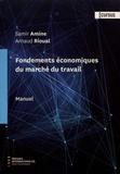 Samir Amine et Arnaud Rioual - Fondements économiques du marché du travail - Manuel.